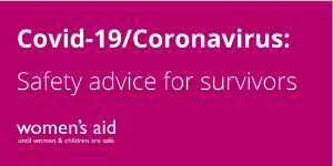 Women's Aid Coronavirus Resources on Domestic Abuse
